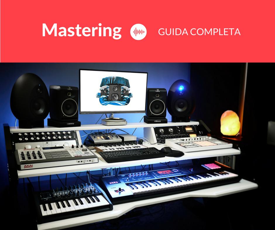 cos'è il mastering e come farlo