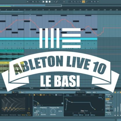 Ableton Live 10 Tutorial Italiano